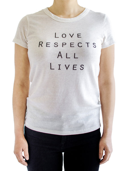 Love respects all lives women's tee