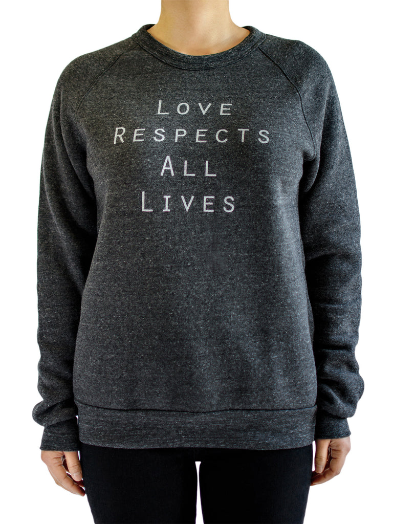 Love Respects All Lives Unisex Sweatshirt
