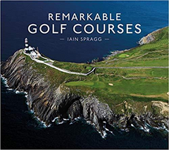 Remarkable Golf Courses Hardcover Book