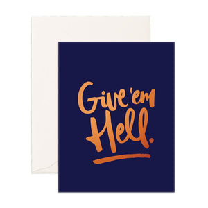 Card - Give Em' Hell - Furniture and Homewares Upper Hutt