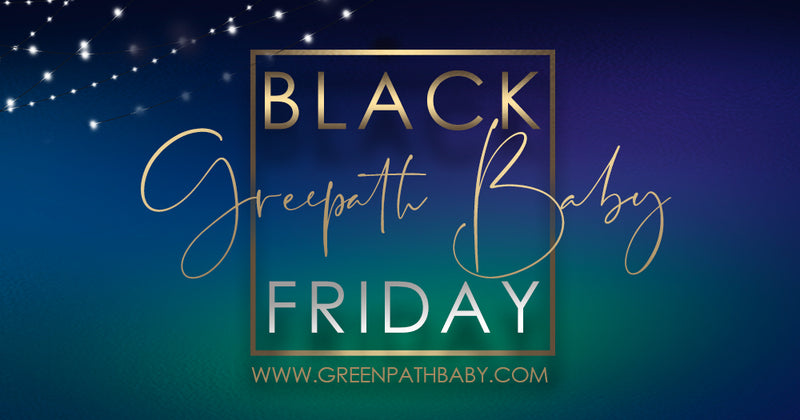Black Friday 2018 at GreenPath Baby