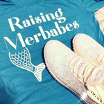 Cool Mom Threads - Raising Merbabes Sea Teal Tee- EXCLUSIVE