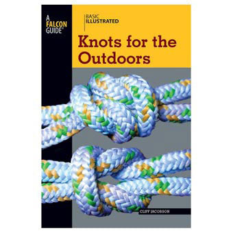 Basic Illustrated Knots For The Outdoors