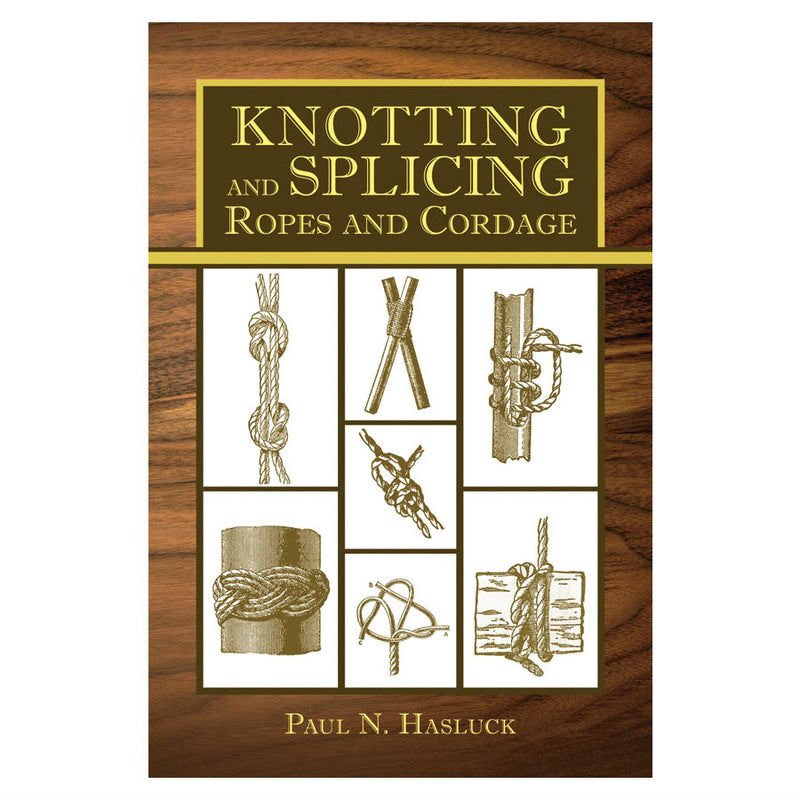 Knotting & Splicing Ropes & Cordage Book