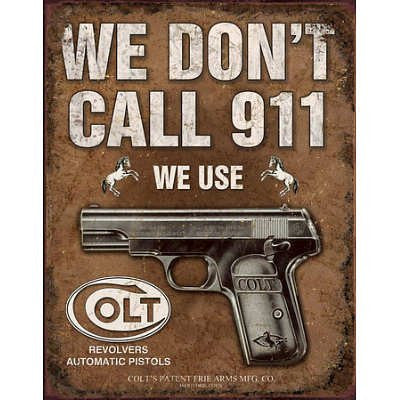 Colt We Don't Call 911 Tin Sign - Indy Army Navy