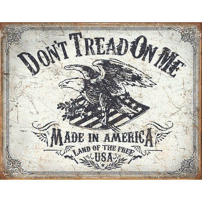 Don't Tread On Me Land Of The Free Tin Sign