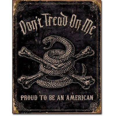 Don't Tread On Me Proud To Be American Tin Sign