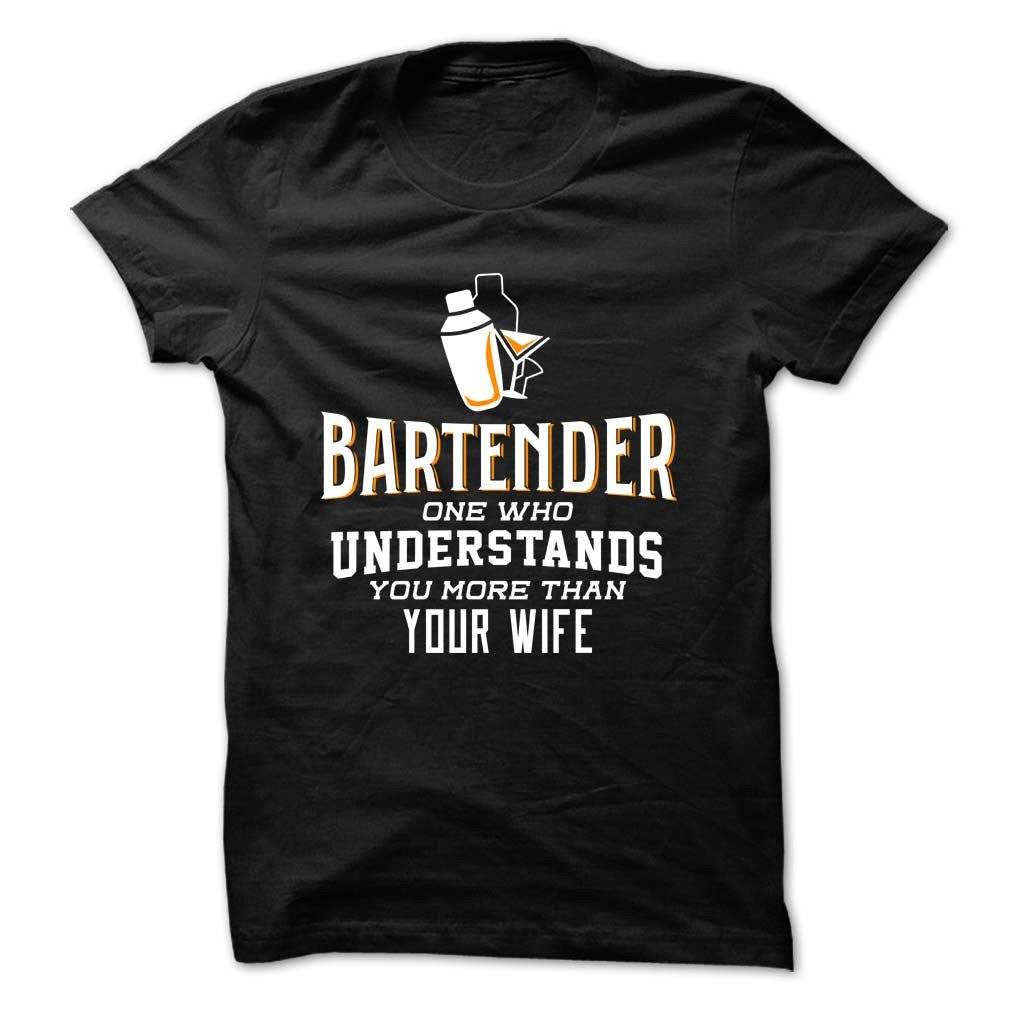 Bartender- One Who Understands You More Than Your Wife T Shirt - Butterfly Trade