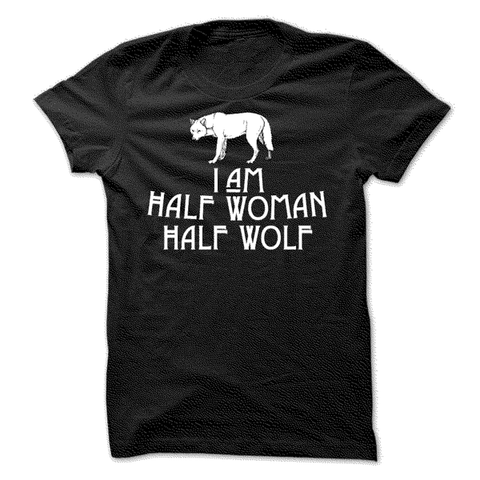 I Am Half Woman Half Wolf - Butterfly Trade