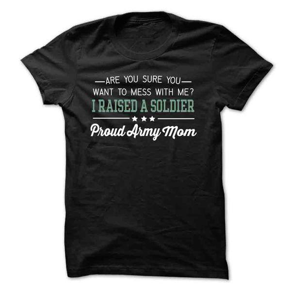 Proud Army Mom - Want To Mess With Me? - Butterfly Trade