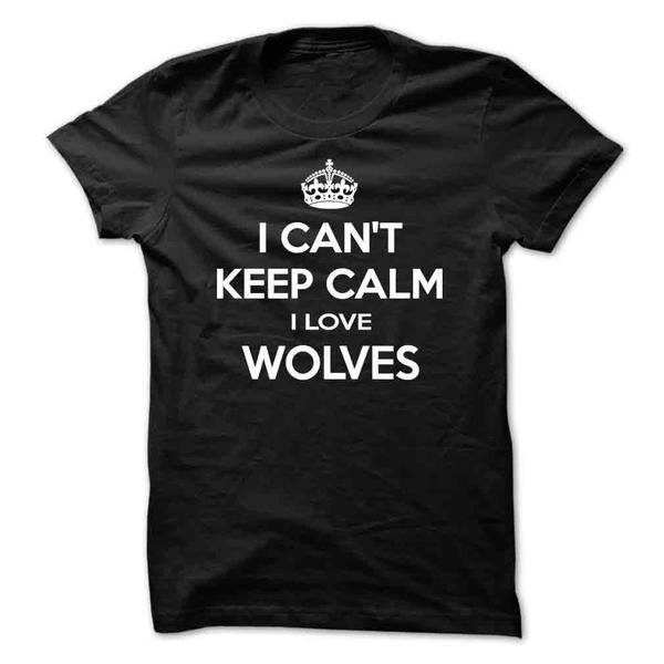 I Can't Keep Calm, I Love Wolves - Butterfly Trade