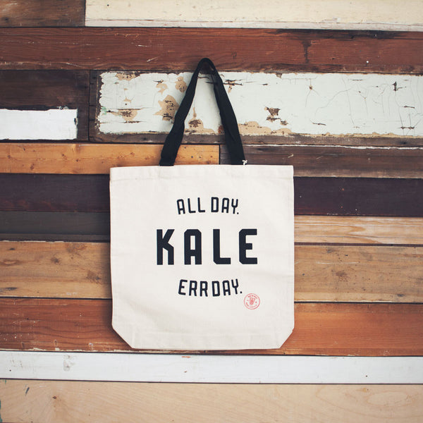 Tote Bag (Kale. All Day. Err Day.)