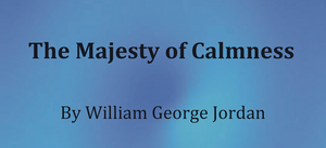 The Majesty of Calmness - A free eBook of powerful proportions