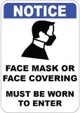 Notice - Face Mask or Face Covering Must be Worn