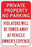 "Private Property No Parking - Tow Away at Owner's Expense, 12""x18"", 3M Hi-Pris Reflective Sheeting - Sign Wise"