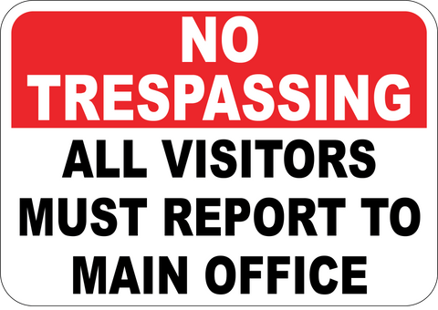 No Trespassing All Visitors Must Report To Main Office - Sign Wise