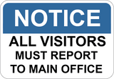 All Visitors Must Report To Office - Sign Wise