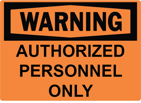 Authorized Personnel Only - Sign Wise