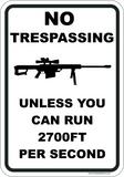No Trespassing - Unless You Can Run 2700 Ft Per Second