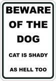 Beware of Dog - Cat is Shady as Hell Too - Sign Wise