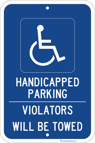 Handicapped Parking - Violators Will Be Towed - Sign Wise