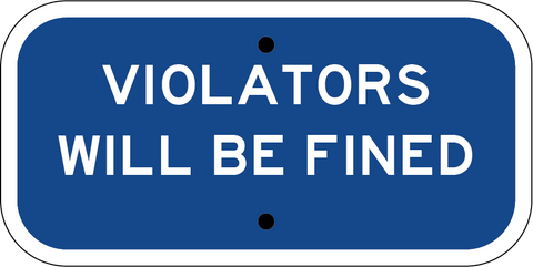 Violators Will Be Fined - Sign Wise