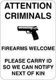 Attention Criminals - Please Carry ID - Sign Wise