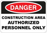 Construction Area Authorized Personnel Only - Sign Wise