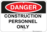 Construction Personnel Only - Sign Wise