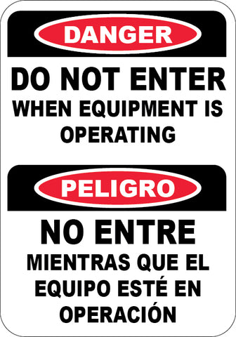 Do Not Enter When Equipment is Running English/Spanish