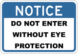 Do Not Enter Without Eye Protection