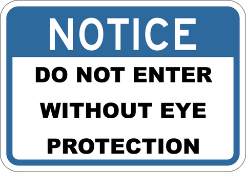 Do Not Enter Without Eye Protection - Sign Wise