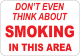 Don't Even Think About Smoking In This Area - Sign Wise