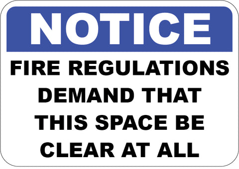 Fire Regulations Demand That This Space Be Clear At All Times