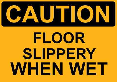 Caution Floor Slippery When Wet - Sign Wise
