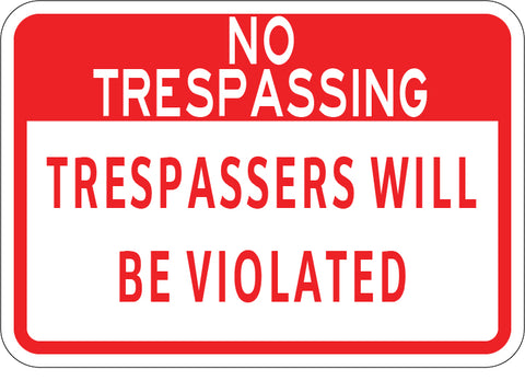 No Trespassing - Trespassers Will Be Violated