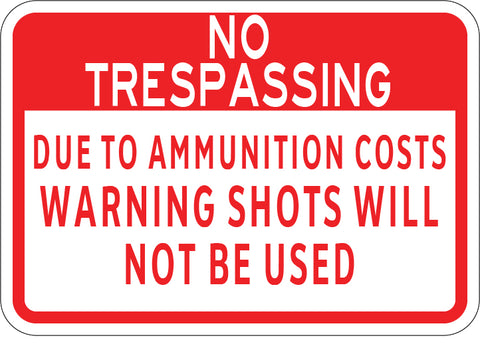 Due to Ammo Costs Warning Shots Will Not Be Used