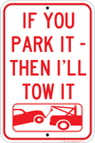 If You Park It, I'll Tow It - Sign Wise