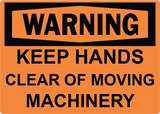 Keep Hands Clear of Moving Machinery - Sign Wise
