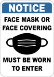 Face Masks or Face Covering Must Be Worn to Enter