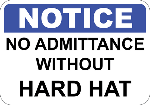 Notice No Admittance Without Hard Hat