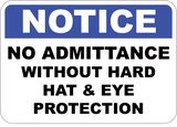 No Admittance Without Hard Hat & Eye Protection
