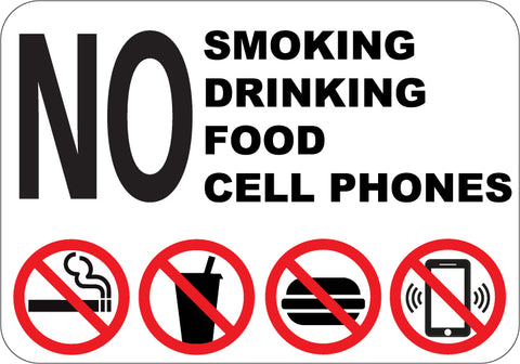 No Smoking Drinking Food or Cell Phones