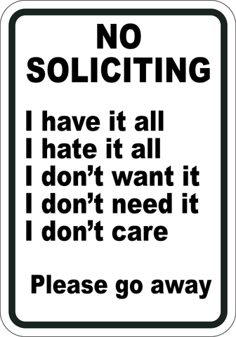 No Soliciting - I have it all - Sign Wise