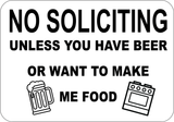 No Soliciting Unless You Have Beer - Sign Wise