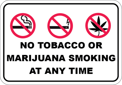 No Tobacco or Marijuana Smoking At Any Time - Sign Wise