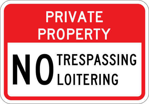 Private Property No Trespassing or Loitering - Sign Wise