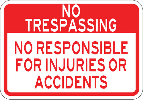 Not Responsible For Injuries or Accidents