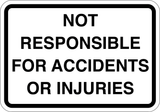 Not Responsible For Accidents or Injuries - Sign Wise