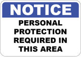 Personal Protection Required in This Area